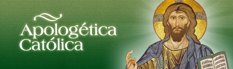 APOLOGETICA CATOLICA.ORG