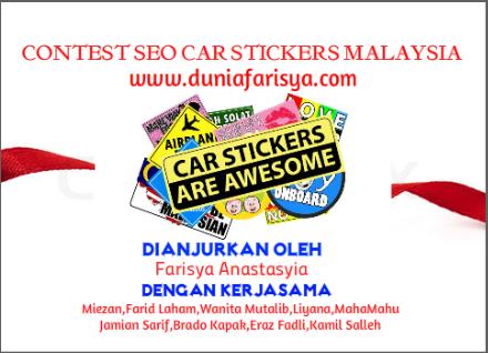 http://duniafarisya.com/2014/01/contest-seo-car-stickers-malaysia.html