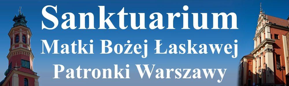 Sanktuarium Matki Bożej Łaskawej - Patronki Warszawy