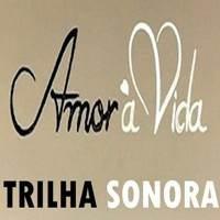 Capa Trilha Sonora Da Novela – Amor à Vida (2013) | músicas
