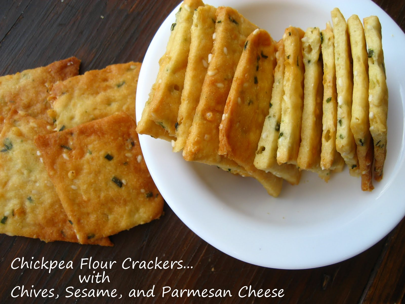 ... : Chickpea Flour Crackers with Chives...Parmesan Crackers Revisited