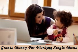 Grants Money For Working Single Moms