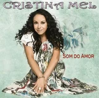 Cristina Mel - Som do Amor (2011)