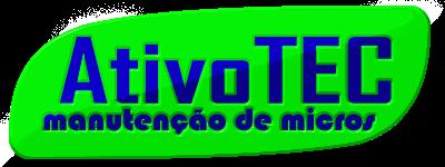 Ativo Tec: Manutenção de Micros - Formatação, Instalação, Atualização, Limpeza, Manutenção em Geral