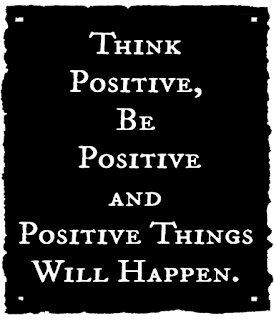 Think positive be positive - inspirational quotes