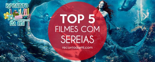 Dica de filme - Top 5 / Sereias