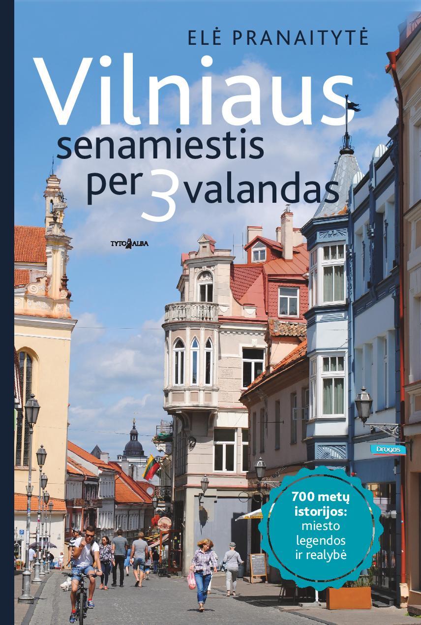 Vilniaus senamiestis per 3 valandas. Autorė-Kūtvėla :-)