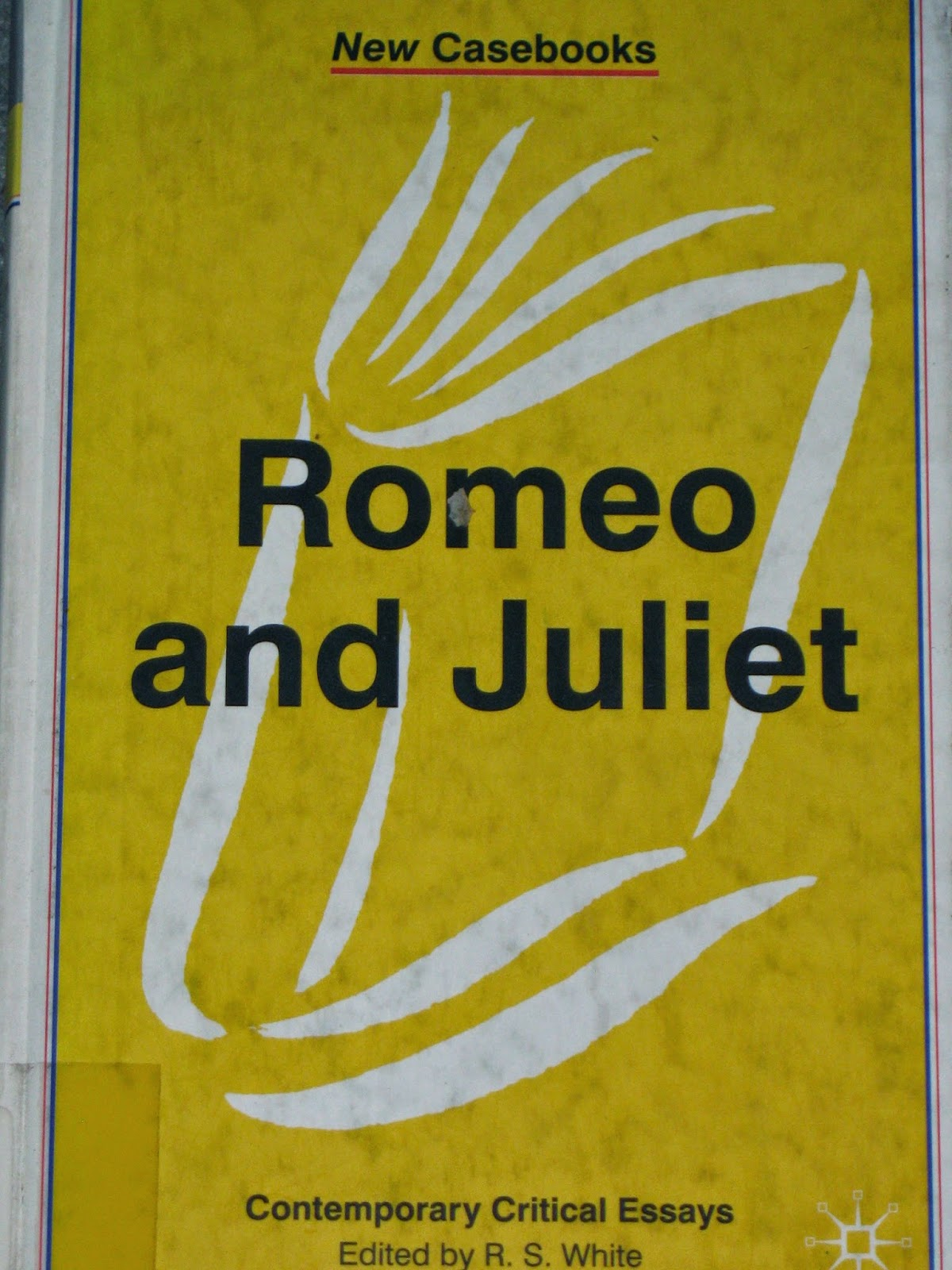 mostly shakespeare but also some occasional nonsense romeo and juliet edited by r s white this is a volume in the new casebooks series and is a collection of essays on romeo and juliet