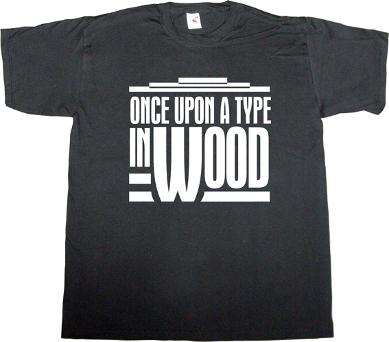 typography typographer letterpress vintage retro movie t-shirt ephemeral-t-shirts