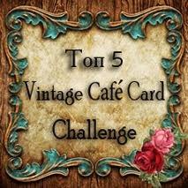 Guest designer twice, @ Vintage Cafe' Card- ya-hooooo!