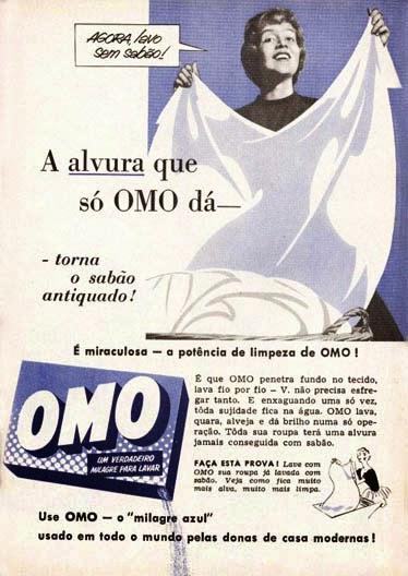 Campanha do Sabão OMO veiculada nos anos 50 com promessa do branco total.