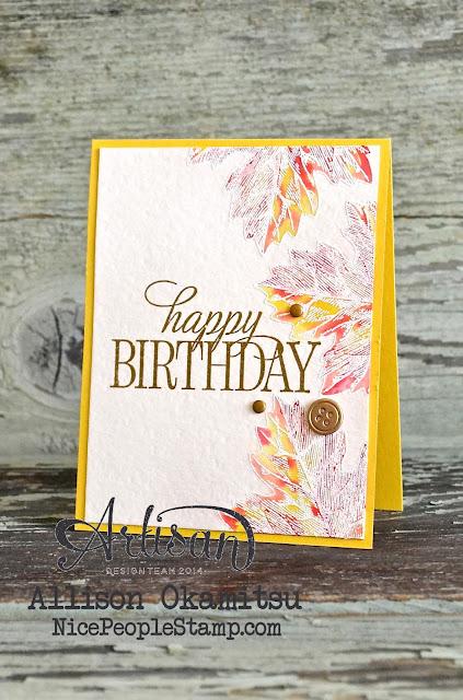 http://nicepeoplestamp.blogspot.com/2015/07/vintage-leaves-birthday-card-tgifc13.html