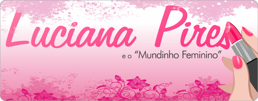 "Luciana Pires e o ""mundinho"" feminino"