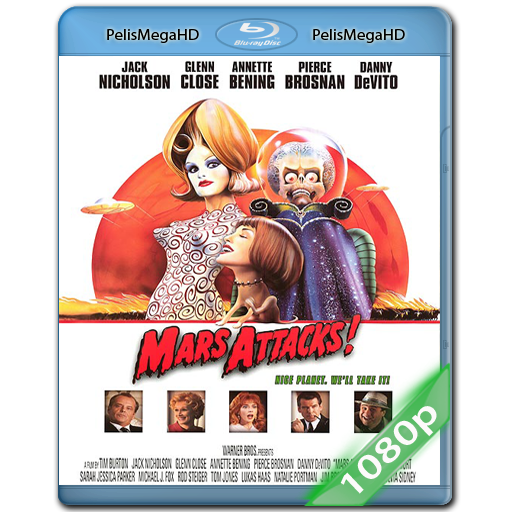 MARCIANOS AL ATAQUE [MARS ATTACKS!] (1996) 1080P HD MKV ESPAÑOL LATINO