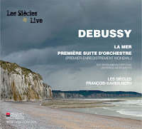 Les Siecles, Francois-Xavier Roth - Debussy: La Mer - Actes Sud Musicales