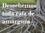 ARRANCANDO LA RAÍZ DE AMARGURA Y EL RESENTIMIENTO