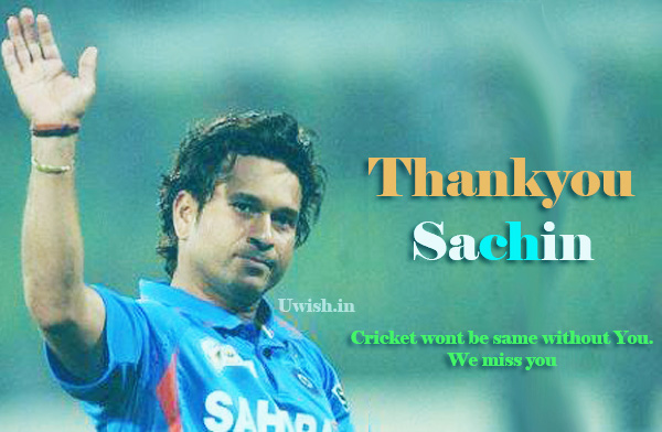 Thankyou sachin. Cricket wont be the same without you. We miss you on sachin retirement.