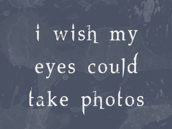 i wish my eyes quote