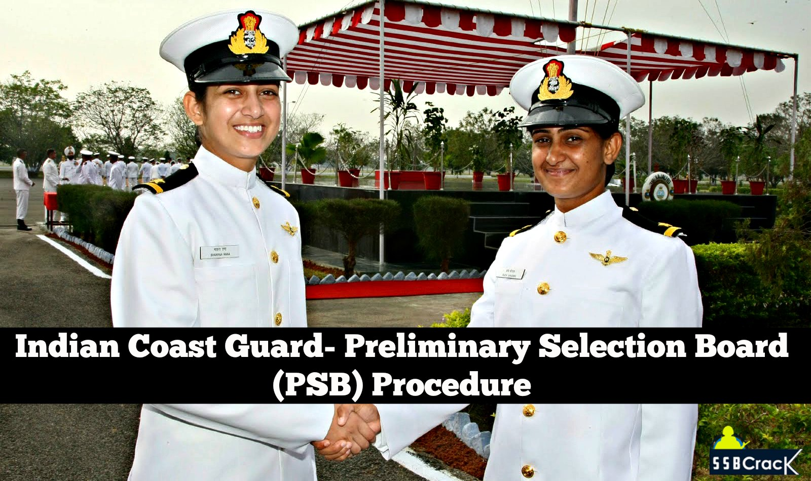 Indian Coast Guard- Preliminary Selection Board (PSB) Procedure