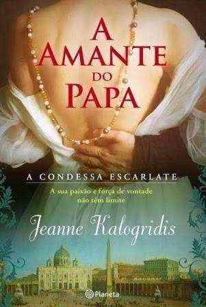 """""""A Amante do Papa"""" de Jeanne Kalogridis"""