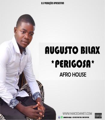 Augusto Bilax - Perigosa (Afro House) (Afro House)