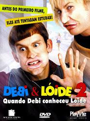 Baixe imagem de Debi & Lóide 2: Quando Debi Conheceu Lóide (Dublado) sem Torrent