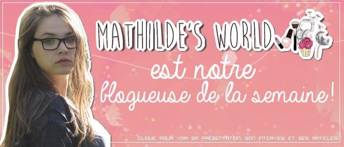 http://grainesdeblogueuses.blogspot.fr/p/blogueuse-de-la-semaine-6-mathildes.html