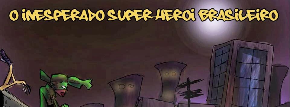O Inesperado Super-Herói Brasileiro