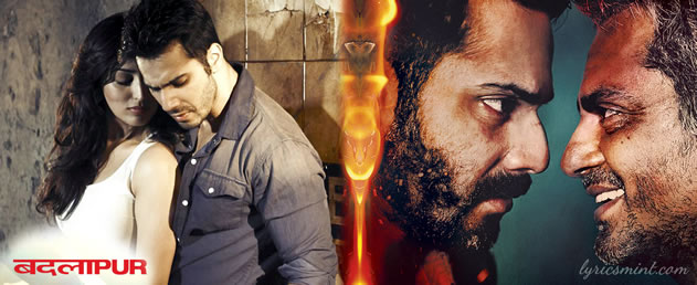 Badlapur Songs Lyrics