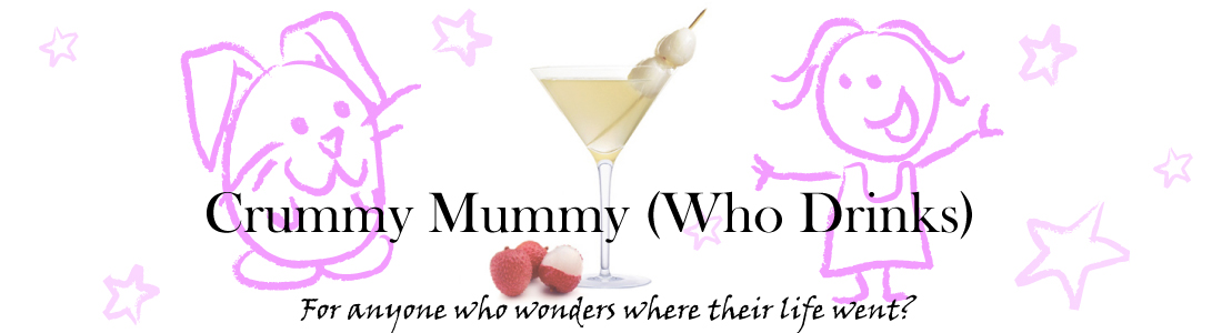 Crummy Mummy (who drinks)