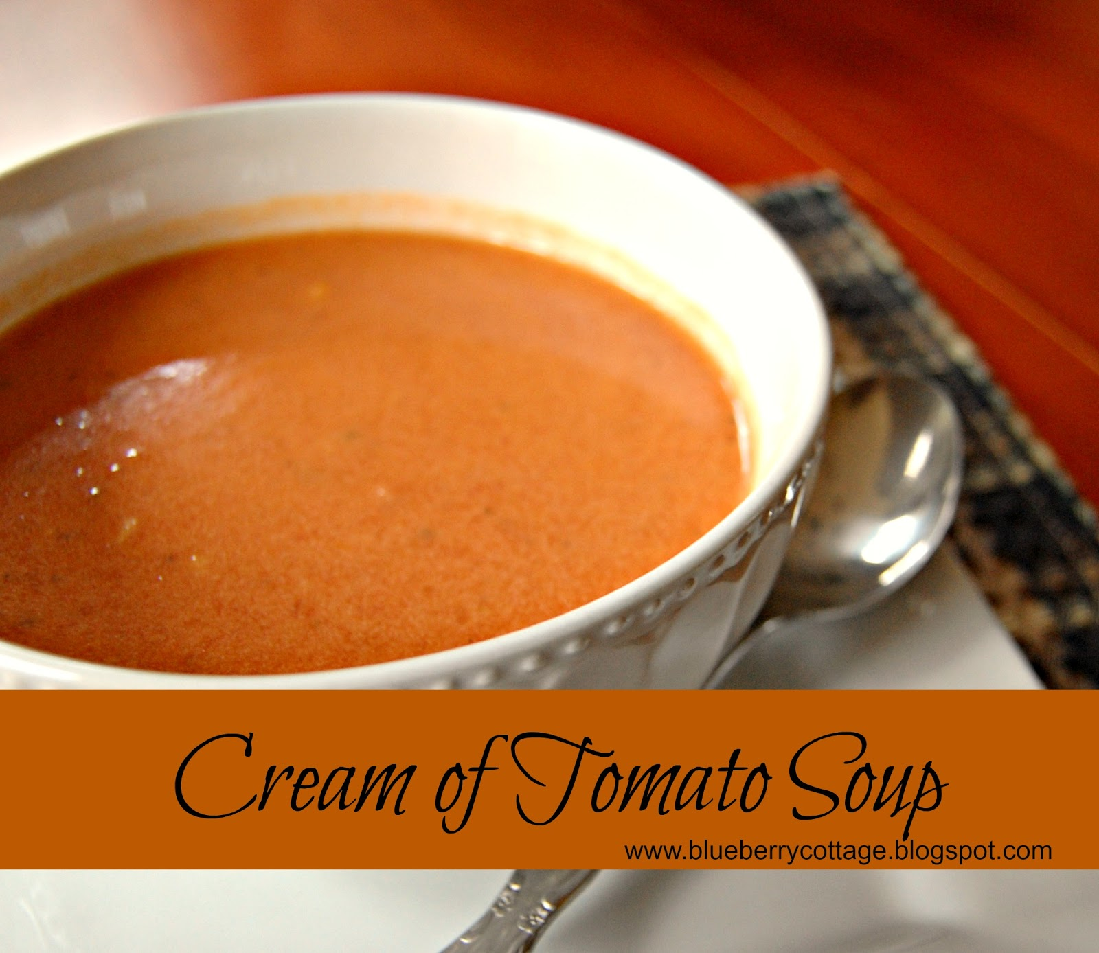 Blueberry Cottage: Our Cream of Tomato Soup