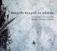 DESPRÉS VINGUÉ LA MÚSICA. Recull de poemes musicats de Manel Alonso i Català