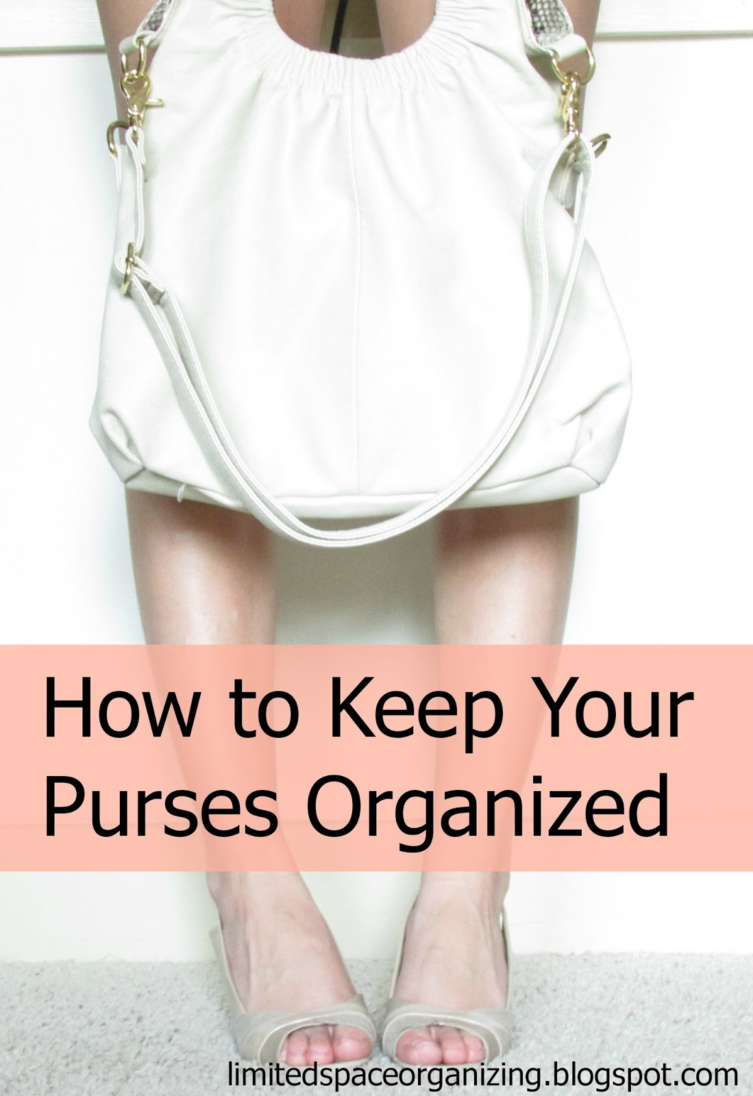 Limited Space Organizing How To Keep Your Purses