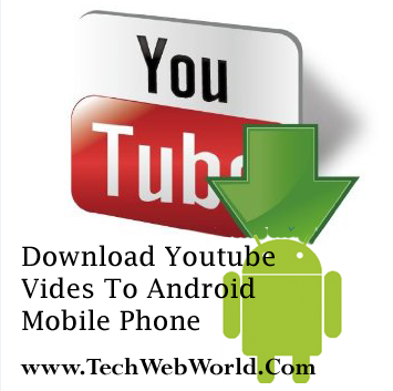 Downlaod youtube videos to android