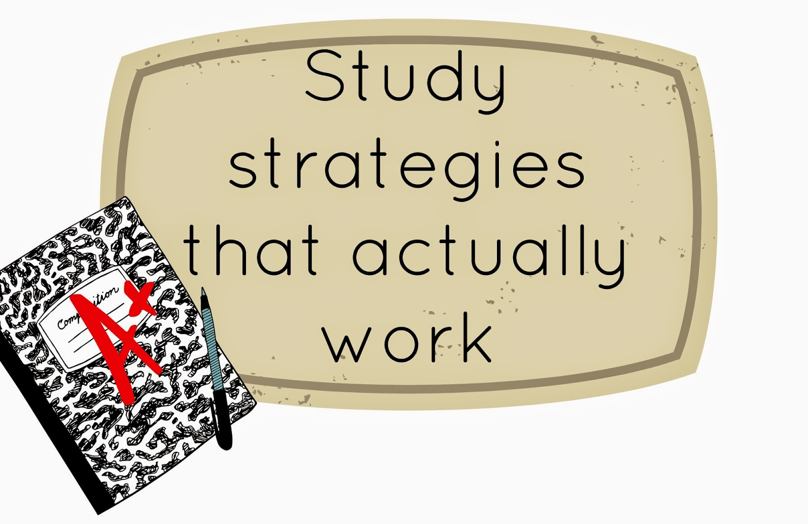 http://chalkituptobetterluck.blogspot.com/2015/03/study-strategies-that-actually-work.html