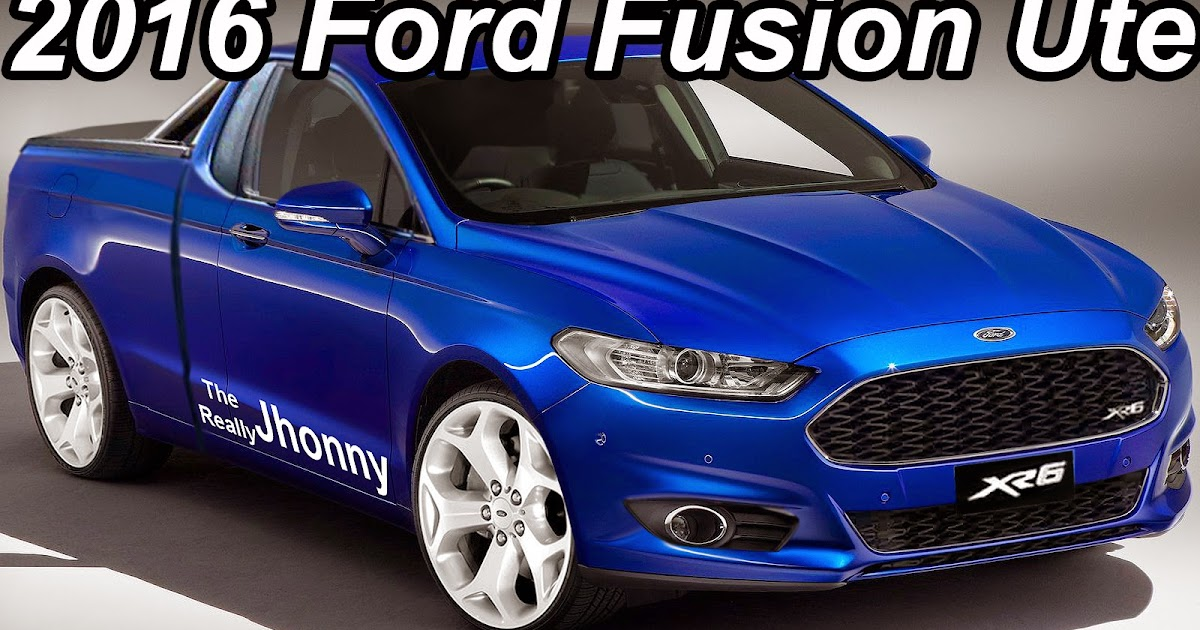 Therreallyjhonny ford fusion ute edition 2016 carwp