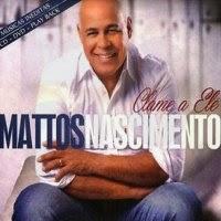 Mattos Nascimento – Clame a Ele - CD completo online