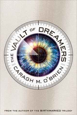 ARC Review: The Vault of Dreamers by Caragh M. O' Brien