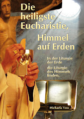 Die heiligste Eucharistie - Himmel auf Erden