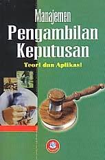 toko buku rahma: buku MANAJEMEN PENGAMBILAN KEPUTUSAN TEORI DAN APLIKASI, pengarang irham fahmi, penerbit alfabeta