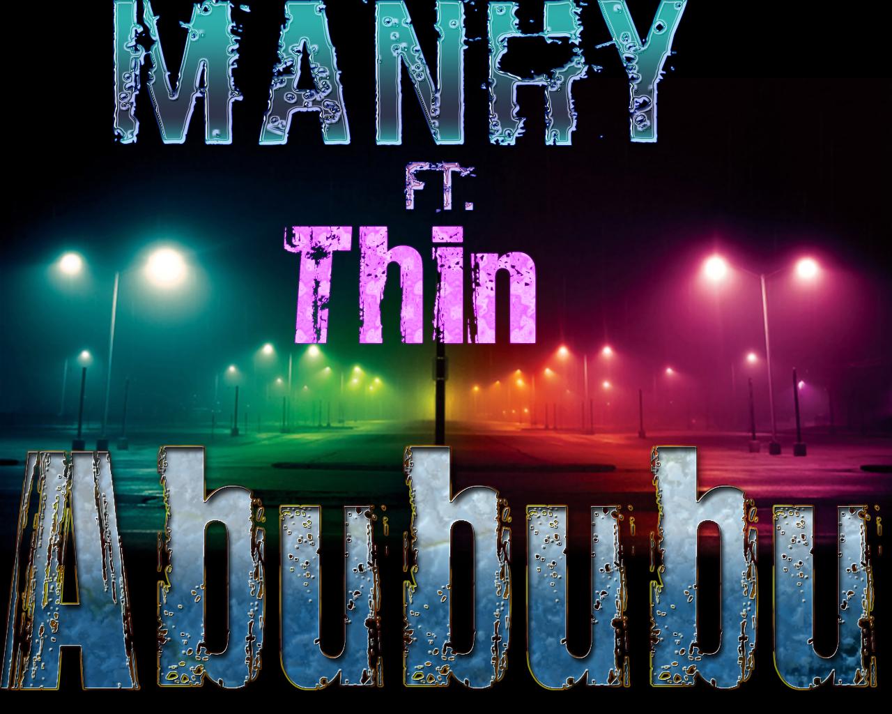 http://1.bp.blogspot.com/-pwteOmjNjsU/Tm5C7obcHYI/AAAAAAAAAbM/JVwhyYPem5o/s1600/Manhy+ft+Thin+-+Abububu.jpg
