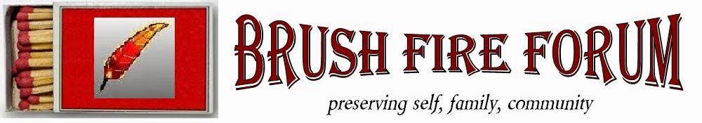 Brush Fire Forum