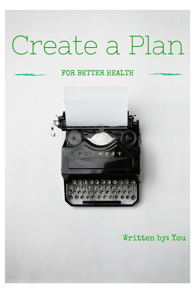 create a plan to be better organized for your health