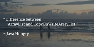 Difference between ArrayList and CopyOnWriteArrayList in Java