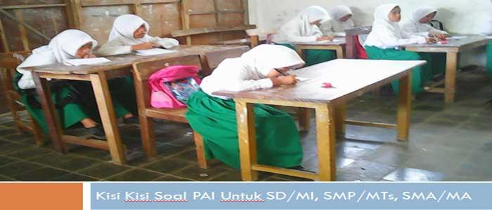 Kisi Kisi Soal PAI Untuk SD/MI, SMP/MTs, SMA/MA