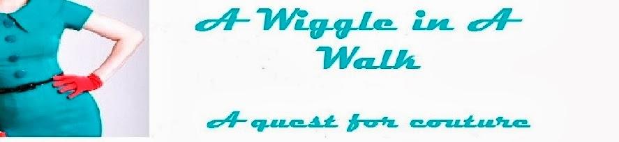 A Wiggle In A Walk