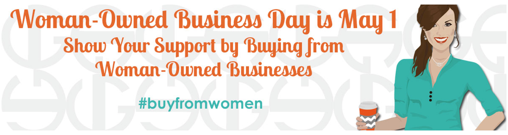 Woman Owned Business Day - May 1