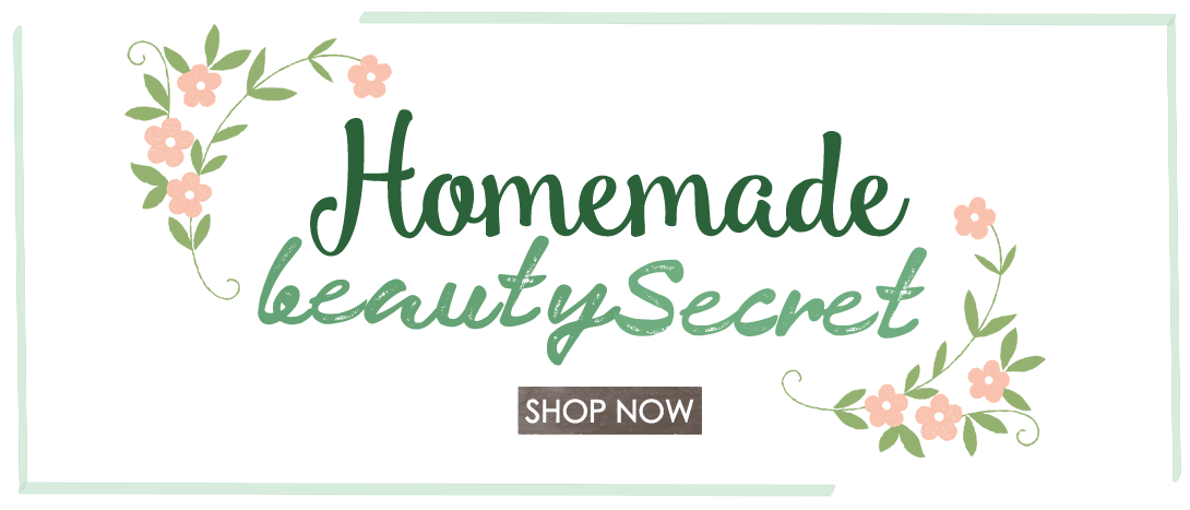 Homemade Beauty Secret