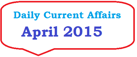 Daily Current Affairs April 2015