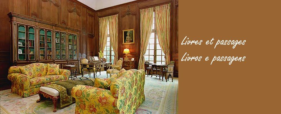 Livres et Passages ...................... .......Livros e Passagens